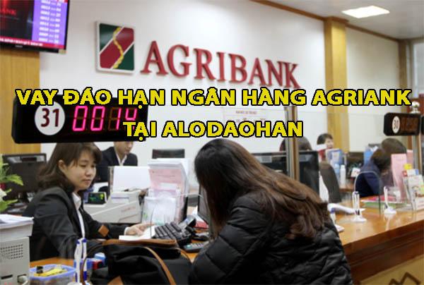 điều kiện thủ tục vau đáo hạn ngân hàng Agribank