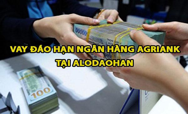 Vay đáo hạn ngân hàng Agribank