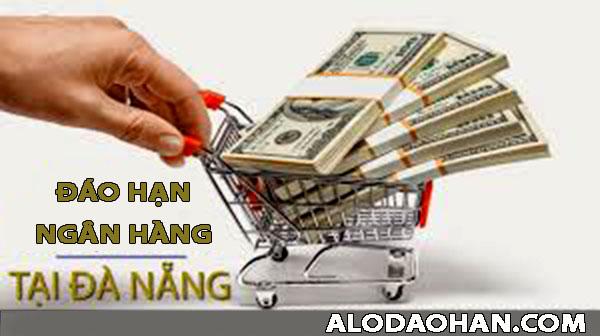Vay đáo hạn ngân hàng tại Đà Nẵng, lợi íc, điều kiện, thủ tục