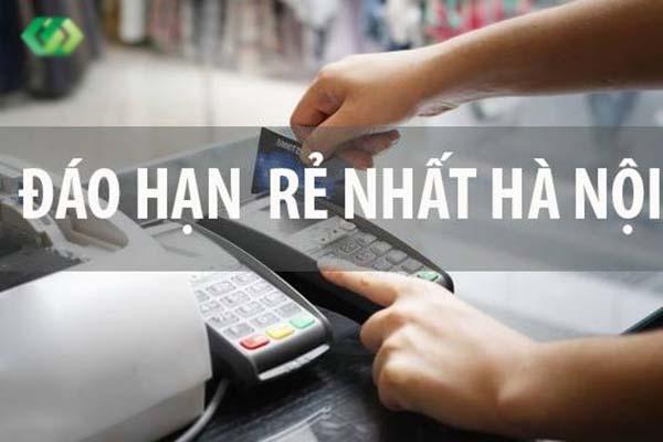 Mức phí đáo hạn thẻ rẻ nhất tại Hà Nội